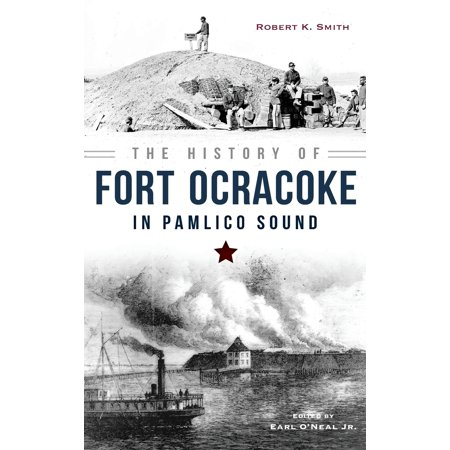 The History of Fort Ocracoke in Pamlico Sound ()