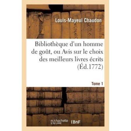 Bibliothque Dun Homme De Gout  Ou Avis Sur Le Choix Des Meilleurs Livres Crits Tome 1