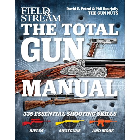 The Total Gun Manual (Field & Stream) : 335 Essential Shooting Skills