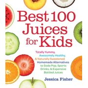 Best 100 Juices for Kids - eBook