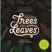 Drawing Trees and Leaves : Observing and Sketching the Natural World