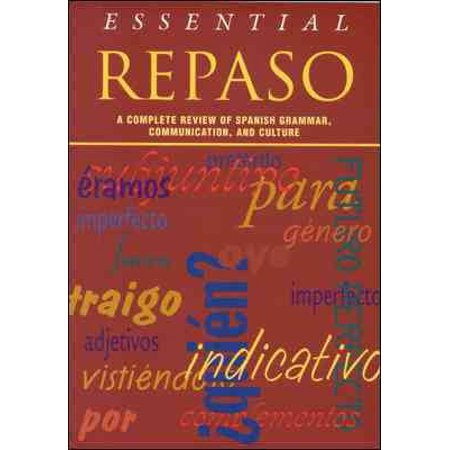 Essential Repaso: A Complete Review of Spanish Grammar