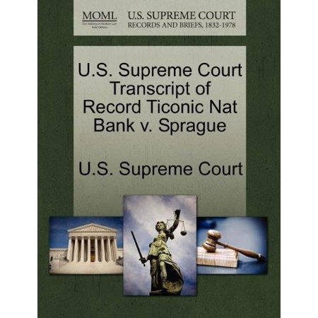 U S  Supreme Court Transcript Of Record Ticonic Nat Bank V  Sprague