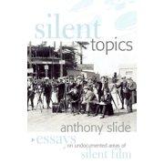 Silent Topics: Essays on Undocumented Areas of Silent Film (Paperback)