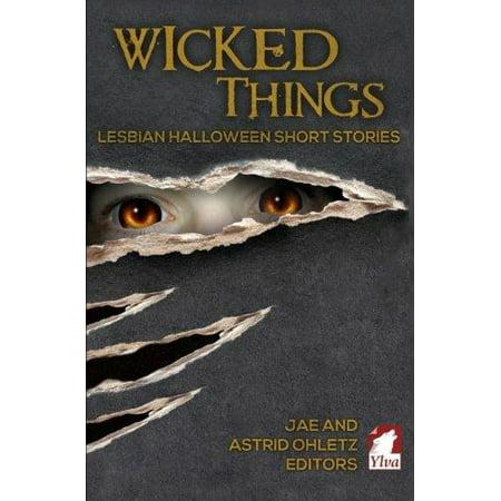 Wicked Things : Lesbian Halloween Short Stories