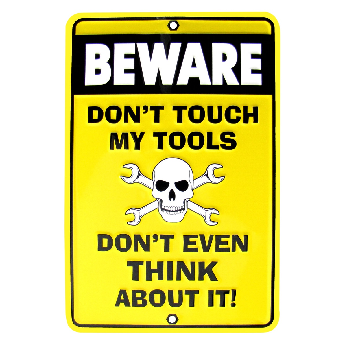 BEWARE Don\'t Touch Tools Funny Embossed Caution Sign Garage/Auto ...