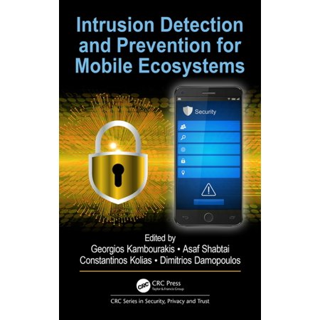 Intrusion Detection and Prevention for Mobile Ecosystems -