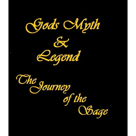Gods, Myth and Legend: The Journey of the Sage -