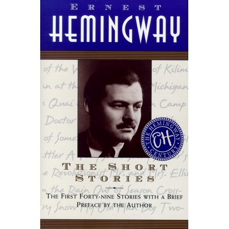 The Short Stories of Ernest Hemingway (Ernest Hemingway Hills Like White Elephants Summary)