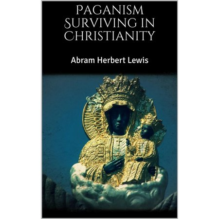 Paganism Surviving in Christianity - eBook (Halloween Paganism)