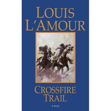 Crossfire Trail : A Novel