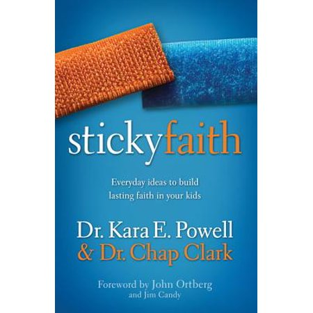 Sticky Faith : Everyday Ideas to Build Lasting Faith in Your Kids (Character Day Ideas)