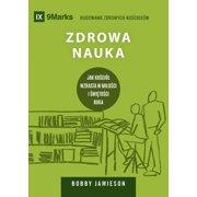 Building Healthy Churches (Polish): Zdrowa Nauka (Sound Doctrine) (Polish): How a Church Grows in the Love and Holiness of God (Paperback)