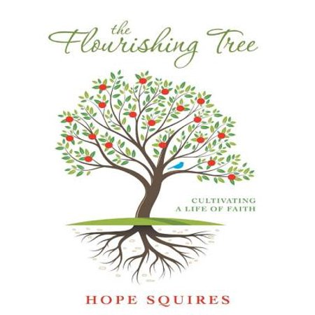 The Flourishing Tree: Cultivating a Life of Faith -