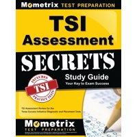 TSI Assessment Secrets Study Guide : TSI Assessment Review for the Texas Success Initiative Diagnostic and Placement Tests