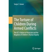 The Torture of Children During Armed Conflicts (Paperback)
