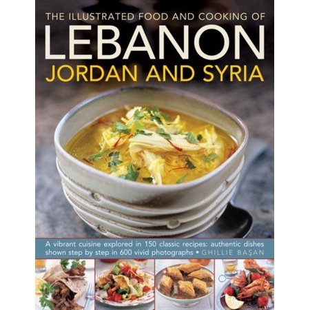 The Illustrated Food And Cooking Of Lebanon Jordan And Syria