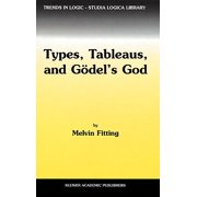 Trends in Logic: Types, Tableaus, and Gdel's God (Hardcover)
