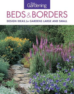 Fine Gardening Beds U0026 Borders: Design Ideas For Gardens Large And Small  (Paperback)
