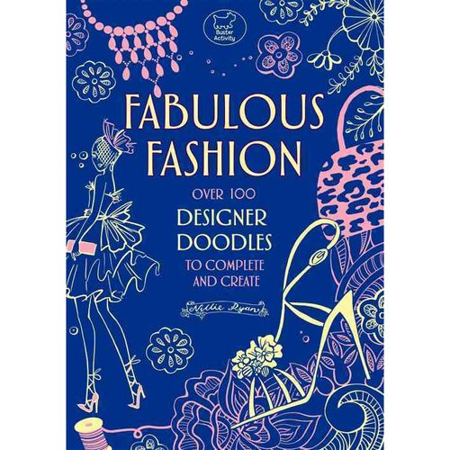 Fabulous Fashion: Over 100 Designer Doodles to Complete and Create