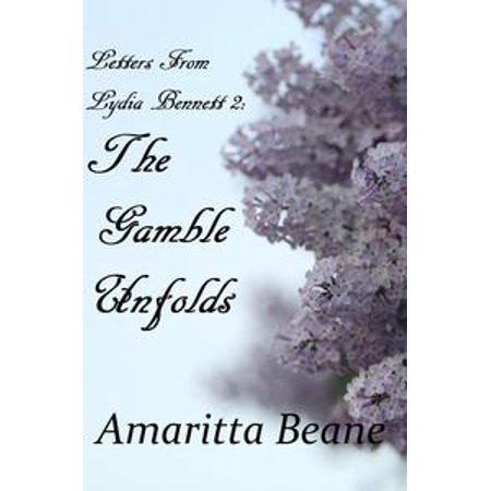 Letters From Lydia Bennett 2: The Gamble Unfolds - eBook