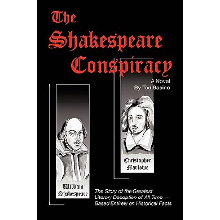 The Shakespeare Conspiracy - A Novel : The Story of the Greatest Literary Deception of All Time - Based Entirely on Historical (Best Historical Fiction Novels Of All Time)