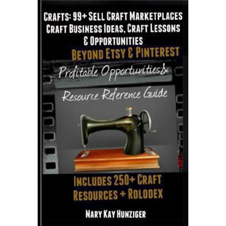 Craft   99  Sell Craft Marketplaces   Craft Business Ideas  Craft Lessons   Opportunities Beyond Etsy   Pinterest  Includes 250  Craft Resources   Rolodex Pro