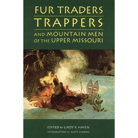 Fur Traders, Trappers, and Mountain Men of the Upper Missouri (Jeremy Scott Für Männer)