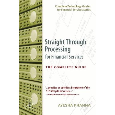 Straight Through Processing For Financial Services  The Complete Guide
