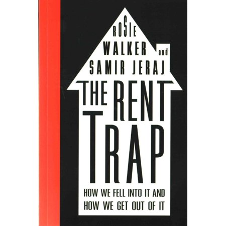 The Rent Trap   How We Fell Into It And How We Get Out Of It