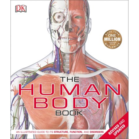 The Human Body Book : An Illustrated Guide to its Structure, Function, and