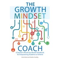 The Growth Mindset Coach : A Teacher's Month-By-Month Handbook for Empowering Students to Achieve