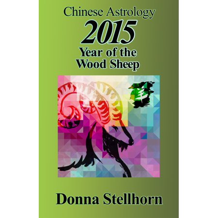 Chinese Astrology: 2015 Year of the Wood Sheep - (2015 Year Of The Sheep For Pig)