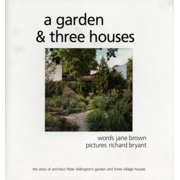 A Garden and Three Houses: The Story of Architect Peter Aldington's Garden and Three Village Houses (Hardcover)