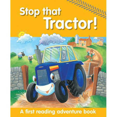 Stop That Tractor! : A First Reading Adventure Book