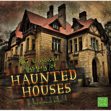 First Facts: Unexplained Mysteries: The Unsolved Mystery of Haunted Houses  (Paperback)