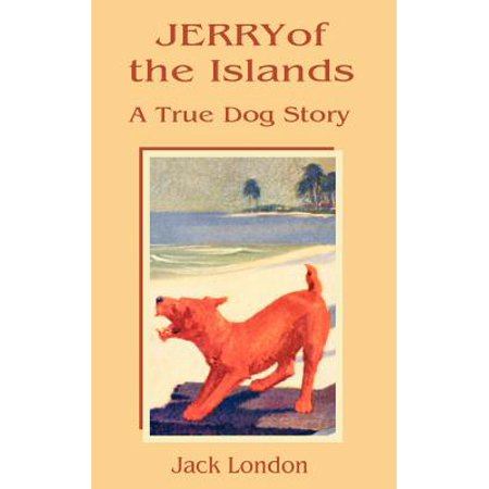 Jerry of the Islands : A True Dog Story (The Story Of Jerry And The Dog)