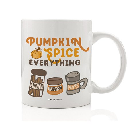 Pumpkin Spice Everything Mug Gift Idea Cinnamon Spicy Coffee or Tea Fall Flavors All Occasion Autumn Thanksgiving Present Partner Friend Spouse Home Office 11oz Ceramic Beverage Cup Digibuddha DM0369 - Classroom Door Ideas For Thanksgiving