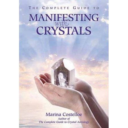 Complete Guide to Manifesting with Crystals (Paperback)
