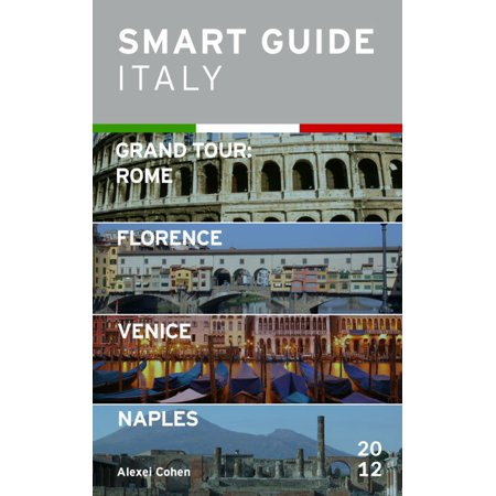 Smart Guide Italy: Grand Tour Rome, Florence, Venice and Naples - eBook