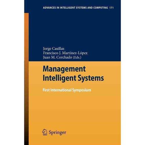 Management of Intelligent Systems: First International Symposium