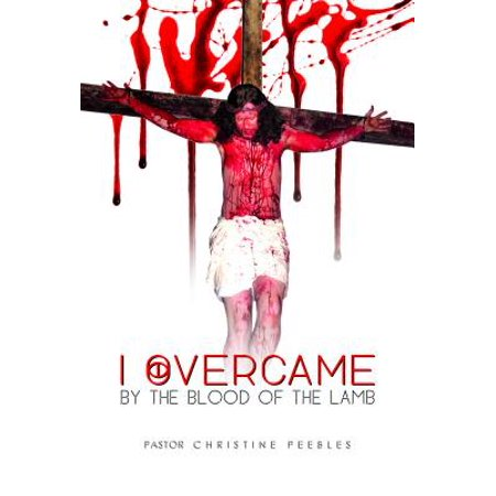 I Overcame By The Blood Of The Lamb - eBook