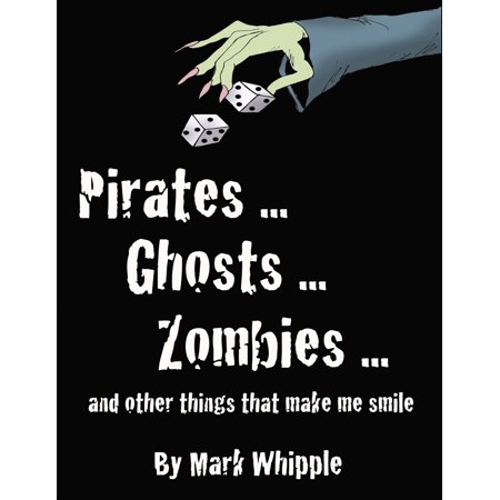 Pirates . . . Ghosts . . . Zombies . . . and Other Things That Make Me Smile - eBook (Zombie Pirates)