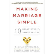 Making Marriage Simple : Ten Relationship-Saving Truths