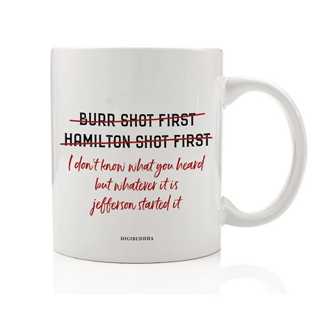 HAMILTON BURR Coffee Mug Gift Idea Cheeky Take on U.S. Historical Events for Political History Fan Christmas Birthday Present Historian Friend Student Professor 11oz Ceramic Tea Cup Digibuddha DM0753](Themed Event Ideas)