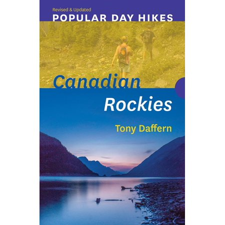 Popular Day Hikes: Canadian Rockies -- Revised & Updated : Canadian Rockies - Revised &