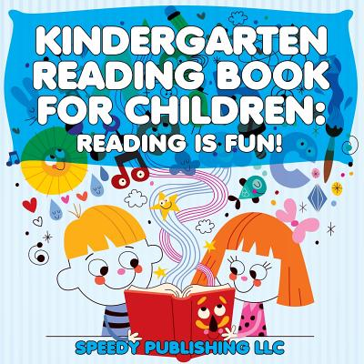Kindergarten Reading Book for Children : Reading Is Fun!