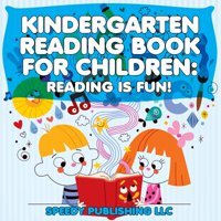 Kindergarten Reading Book for Children : Reading Is Fun!