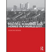 Politics, Planning and Homes in a World City - eBook