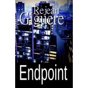 Endpoint : (An Action/Adventure Thriller)
